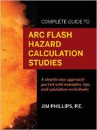 Cover of Jim Phillips Arc Flash Hazard Calculation Studies